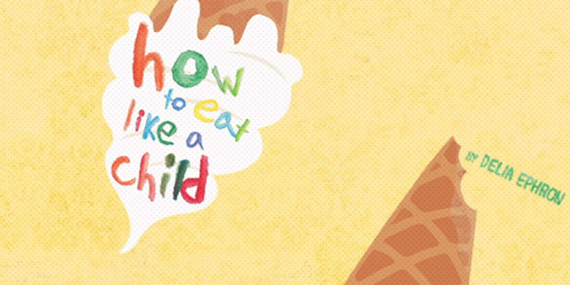 'How To Eat Like a Child' Opens February 19