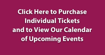 Click here to purchase individual tickets and to view the calendar